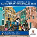 Abertura da Campanha da Fraternidade 2020 será neste domingo