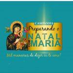 Participe da Campanha Preparando Natal com Maria – Etapa IX