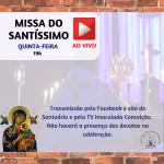 MISSA DO SANTÍSSIMO -AO VIVO