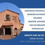 Santuário Estadual mantém suspensão das celebrações presenciais