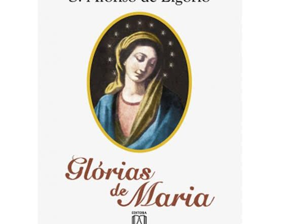 Livro GLÓRIAS DE MARIA de Santo Afonso Maria de Ligório