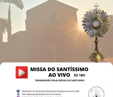 Missa do Santíssimo AO VIVO -18h