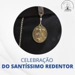 Santuário realiza celebração do Santíssimo Redentor nesse domingo