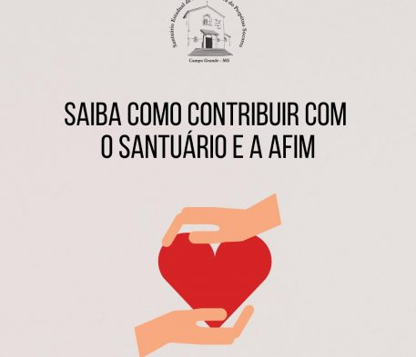 Saiba como contribuir com o Santuário e a AFIM