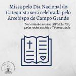 Missa pelo Dia Nacional do Catequista será celebrada pelo Arcebispo de Campo Grande