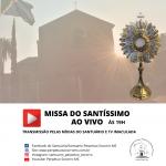 Missa do Santíssimo AO VIVO às 19h