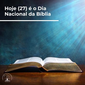 Hoje (27) é o Dia Nacional da Bíblia