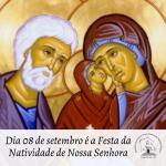 Dia 08 de setembro é a Festa da Natividade de Nossa Senhora