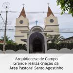 Arquidiocese de Campo Grande realiza criação da Área Pastoral Santo Agostinho