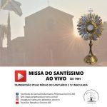 Missa do Santíssimo – AO VIVO – 19h