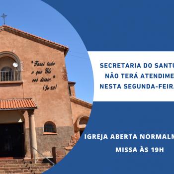 Secretaria do Santuário não terá atendimento nesta segunda-feira