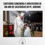 Santuário comemora o aniversário de um ano de sacerdócio do Pe. Adriano
