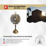 Horários da celebração da Missa do Santíssimo: