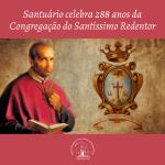 Santuário celebra 288 anos da Congregação do Santíssimo Redentor