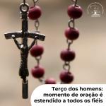 Terço dos homens: momento de oração é estendido a todos os fiéis
