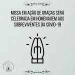 Missa em ação de graças será celebrada em homenagem aos sobreviventes da Covid-19