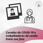 Curados da COVID-19 e trabalhadores da saúde: Envie sua foto