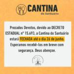 Lojinha e Cantina estarão fechadas por conta do decreto estadual