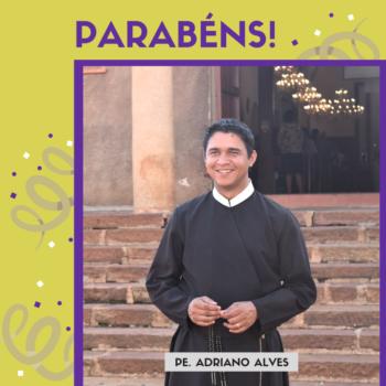 Pe. Adriando comemora aniversário nesta sexta-feira