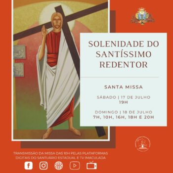 O Santuário celebrará nos dias 17 e 18 de julho: Santa Missa na Solenidade do Santíssimo Redentor