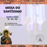 Horários da celebração da Missa do Santíssimo, nesta quinta
